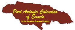 Port Antonio Calendar of Events  by the Jamaican Business Directory