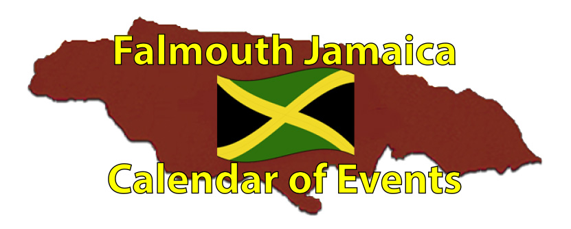 Falmouth Jamaica Calendar of Events Page by the Jamaican Business Directory