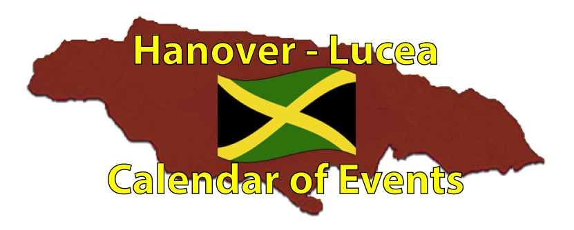 Hanover – Lucea Calendar of Events Page by the Jamaican Business Directory