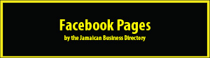 Go to Jamaican Facebook Pages by the Jamaican Business Directory
