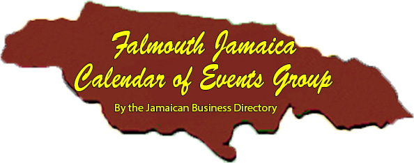 Falmouth Jamaican Calendar of Events Group by the Jamaican Business Directory
