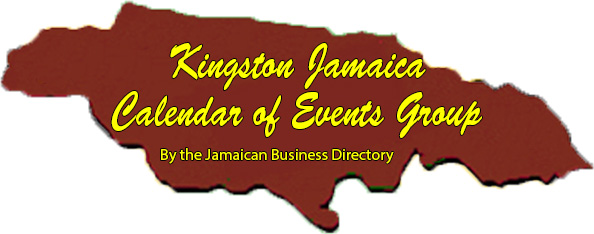 Kingston Jamaica Calendar of Events Group by the Jamaican Business Directory